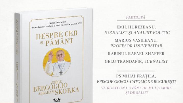 """Lansarea cărţii """"Despre cer şi pământ"""""""