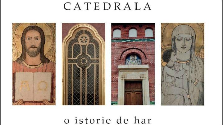 Catedrala. O istorie de har.