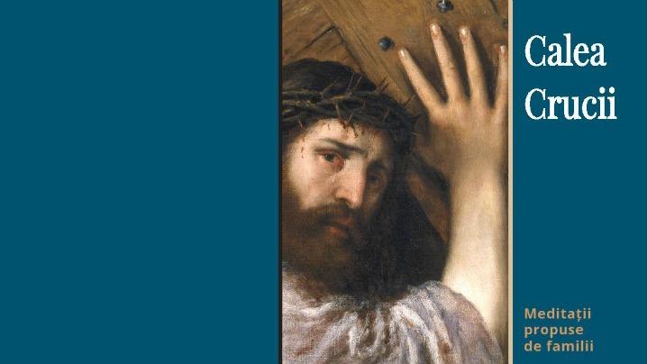 Calea Crucii – textul pregătit de familii greco-catolice din București