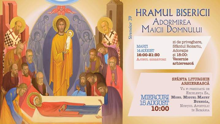 """14 și 15 august 2018 – Program liturgic la Biserica """"Adormirea Maicii Domnului"""" (Acvila)"""
