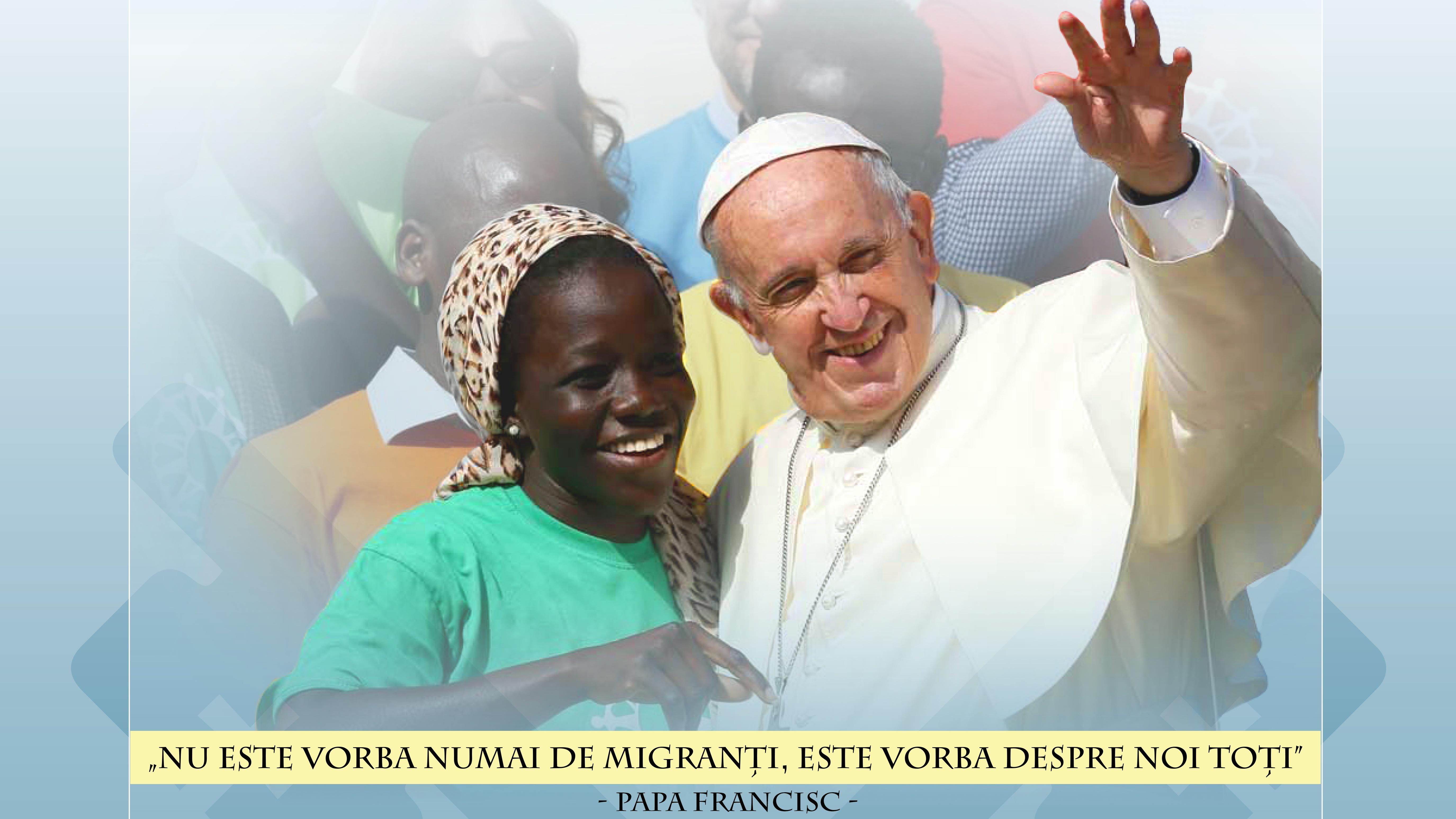 Ziua Mondială a Migrantului şi a Refugiatului  – 2019