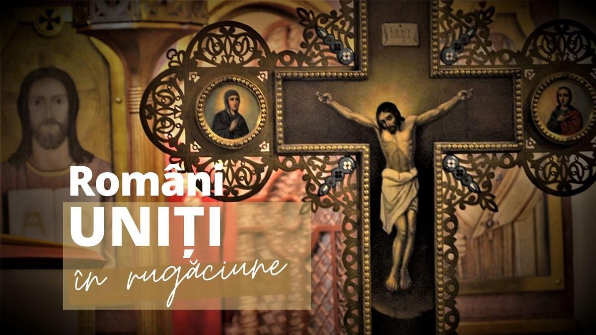 ÎN DIRECT. Români uniți în rugăciune