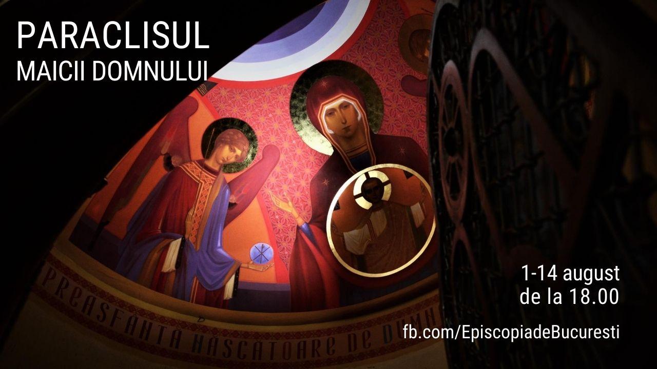Paraclisul Maicii Domnului: între 1-14 august, live între 18.00 – 18.30